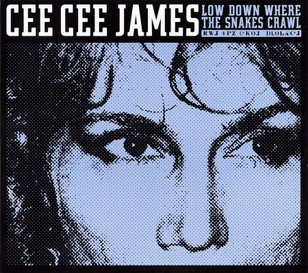 Cee Cee James - Low Down Where The Snakes Crawl (2008)